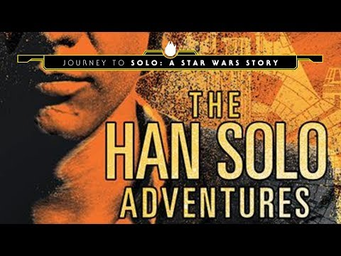 The Han Solo Adventures - Journey to Solo: A Star Wars Story Part 2