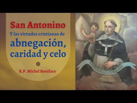 San Antonino y las virtudes cristianas de abnegacion, caridad y celo
