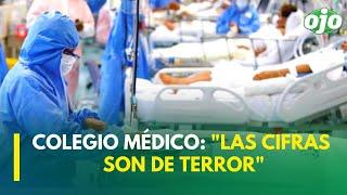 """Coronavirus Perú: """"La estrategia que hemos tenido viene fracasando"""": afirma Colegio Médico"""
