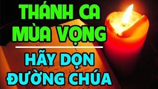 Video TUYỆT ĐỈNH THÁNH CA MÙA VỌNG - HÃY DỌN ĐƯỜNG CHÚA | Thánh Ca Mùa Vọng Thức Tỉnh Triệu Trái Tim -