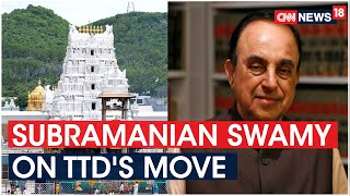 BJP MP Subramanian Swamy Speaks On Tirupati Tirumala Temple Board Decision To Sell Properties - IBNLIVE