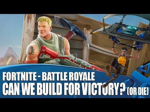 Fortnite: Battle Royale - Can We Build For Victory? (or die)