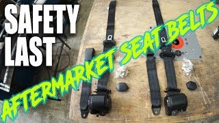 STRAPPED! Aftermarket seat belts!