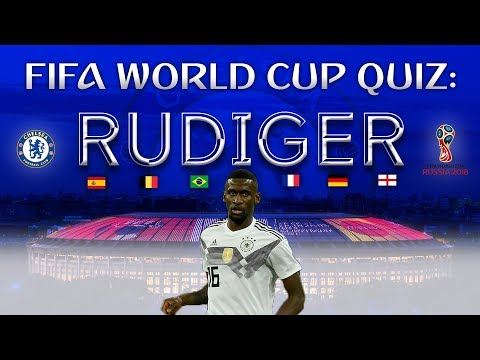 FIFA World Cup 2018 Quiz: Chelsea's Rudiger takes on the challenge