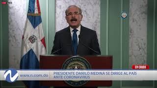 EN VIVO: Ante CoronaVirus Danilo Medina habla al pueblo Dominicano