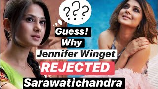 What made Jennifer Winget REJECT Saraswatichandra initially? | Checkout to know more details | - TELLYCHAKKAR