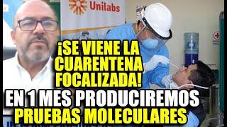 ¡EXCELENTE NOTICIA! EN  UN MES ESTARÁ LISTA PRUEBA MOLECULAR HECHA EN PERÚ | CUARENTENA FOCALIZADA!!