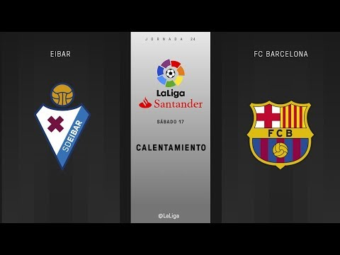 Calentamiento Eibar vs FC Barcelona