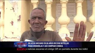 En Azua anciano de 80 años recoge botellas para venderlas y así comprar comida