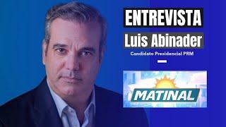 EN VIVO: Entrevista a Luis Abinader Candidato Presidencial por el PRM