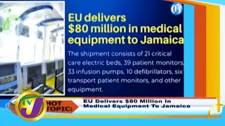 EU Delivers $80m in Medial Equipment to Jamaica: TVJ Smile Jamaica - May 21 2020