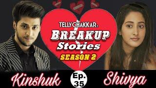 Kinshuk Vaidya and Shivya Pathania's breakup story; Know all about their adhoori kahani | Episode 35 - TELLYCHAKKAR