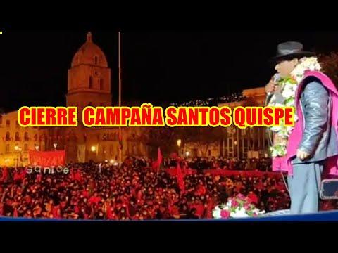 SANTOS QUISPE CERRO CAMPAÑA CON UNA MULTITUDINARIA CONCENTRACIÓN EN LA PAZ...