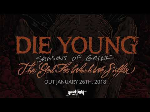 DIE YOUNG - SEASONS OF GRIEF [OFFICIAL STREAM]