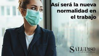 Así será la nueva normalidad en el trabajo | Salud180