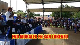 EVO MORALES EN EL MUNICIPIO DE SAN LORENZO DONDE INFORMÓ COMO FUE SU GOBIERNO..