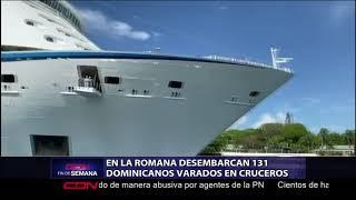 Desembarcan 131 dominicanos varados en cruceros en La Romana