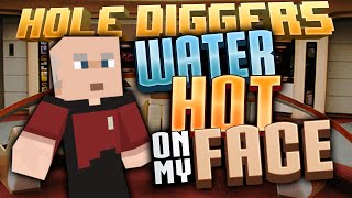 Minecraft - Water, Hot, On My Face - Hole Diggers 42