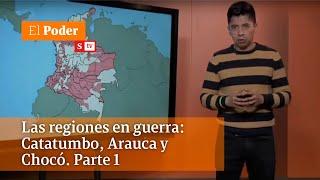La guerra en Catatumbo, Arauca y Chocó más allá de las cadenas de WhatsApp | El Poder