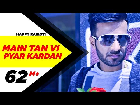Main Tan Vi Pyar Kardan Lyrics - Happy Raikoti - Millind Gaba