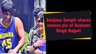 Sanjana Sanghi shares unseen pic of Sushant Singh Rajput - BOLLYWOODCOUNTRY