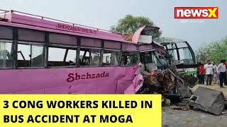 3 Cong Workers Killed In Bus Accident At Moga | Workers Were Headed To Sidhu's Swearing In | NewsX - NEWSXLIVE