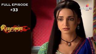 Rangrasiya | Season 1 | Full Episode 33 - COLORSTV