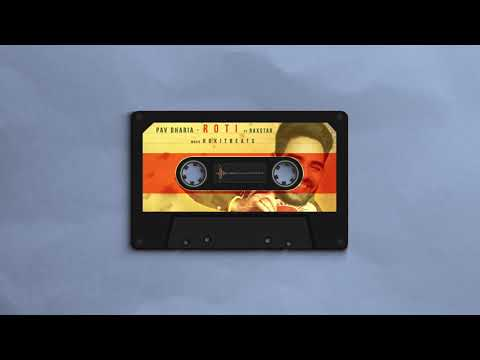 ROTI LYRICS - Pav Dharia feat. Raxstar & Rokitbeats