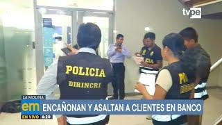 Delincuentes armados asaltan agencia bancaria en La Molina