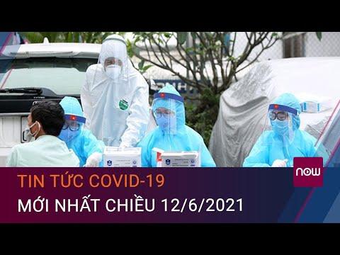 [Trc tip] Tin tc Covid-19 mi nht chiu 12/6/2021 | VTC Now