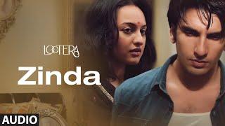 Zinda Full Audio | Lootera | Ranveer Singh, Sonakshi Sinha | Amit Trivedi | Amitabh Bhattacharya - TSERIES