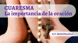 CUARESMA: La importancia de la oracio?n