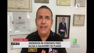 Elecciones 2021: Anderson de Podemos Perú acusa a Salaverry de plagio