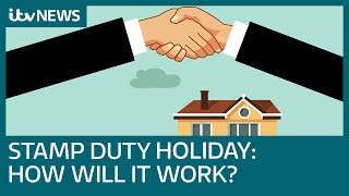 Stamp duty holiday: How will it work | ITV News