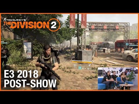 Tom Clancy's The Division 2: E3 2018 Conference Post-Show   Ubisoft [NA]