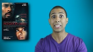 No Good Deed Movie Review - MaximusBlack