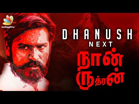 connectYoutube - NAAN RUDRAN : The Title of Dhanush's next Directorial Venture? | Latest Tamil Cinema News