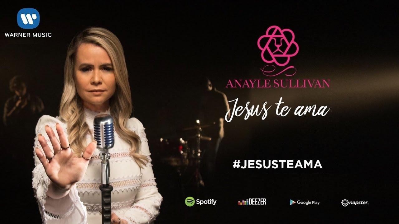 Jesus Te Ama - Anayle Sullivan