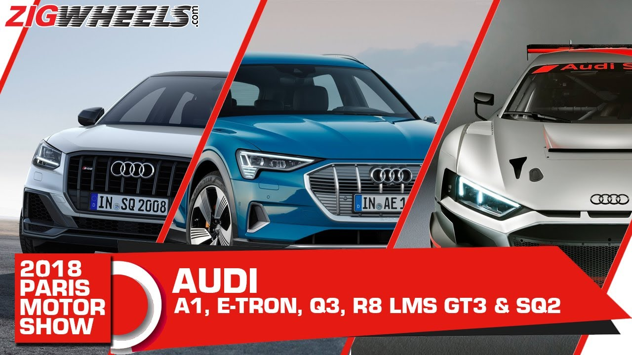 Audi at 2018 Paris Motor Show | New Q3 & e-tron Raise The SUV Offensive! | Zigwheels.com