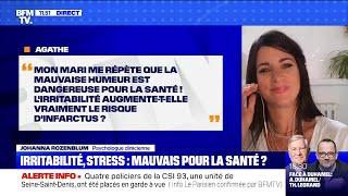 Irritabilité, stress: mauvais pour la santé  BFMTV répond à vos questions