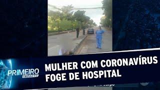 Mulher com coronavírus se desespera e foge de hospital | Primeiro Impacto (19/05/20)
