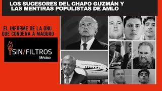 LOS SUCESORES DEL CHAPO, EL POPULISMO DE AMLO, EL SORTEO DEL AVIÓN Y EL SOCIALISMO EN MÉXICO