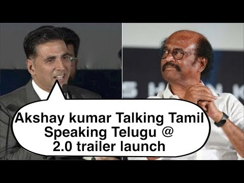Must watch! Akshay Kumar Funny Talk in Tamil-Telugu @ 2.0 Trailer Launch In Chennai