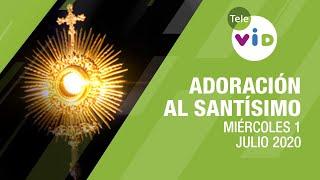 Adoración al Santísimo, Miércoles 1 Julio 2020, Padre Fredy Córdoba - Tele VID