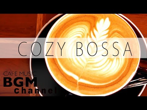 Cozy Bossa Nova Mix - Relaxing Cafe Music For Study & Work - Background Music