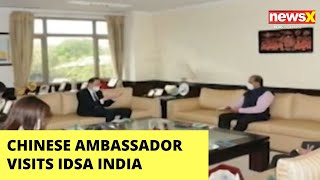 Chinese ambassador visits IDSA India, discusses bilateral ties | NewsX - NEWSXLIVE