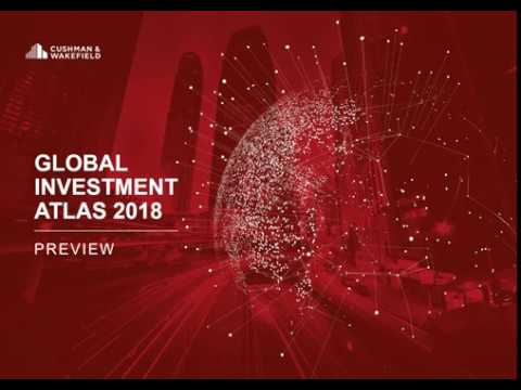 Cushman & Wakefield Global Investment Atlas 2018 - MIPIM