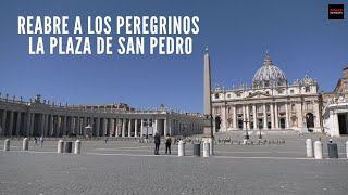 Reabre a los peregrinos la Plaza de San Pedro