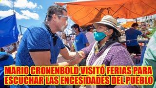 MARIO CRONENBOLD VISITA LAS FERIAS PARA CONVERSAR CON LA GENTE Y ESCUCHAR SUS NECESIDADES DEL PUEBLO
