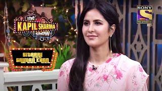 Katrina के Presence ने Kapil को किया Lure   The Kapil Sharma Show   Sitaare - SETINDIA